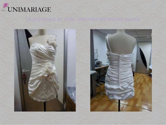 Le processus de créer une robe de mariée courte
