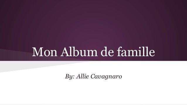 Mon Album de famille By: Allie Cavagnaro