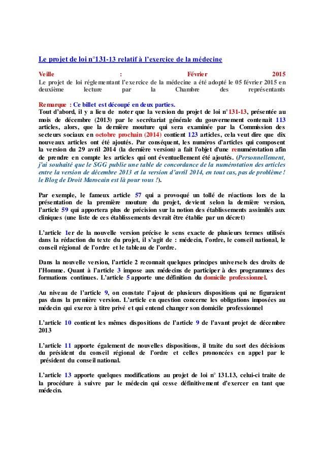 Le projet de loi n°131-13 relatif à l'exercice de la médecine Veille : Février 2015 Le projet de loi réglementant l'exerci...