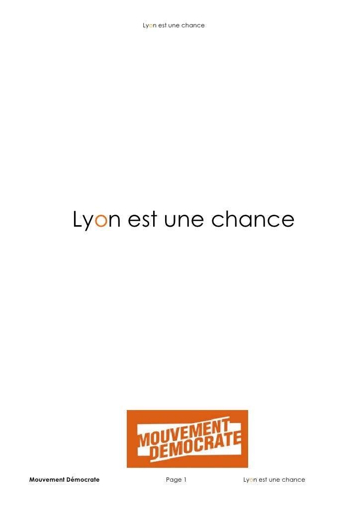Lyon est une chance           Lyon est une chanceMouvement Démocrate          Page 1         Lyon est une chance