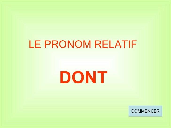 LE PRONOM RELATIF DONT COMMENCER