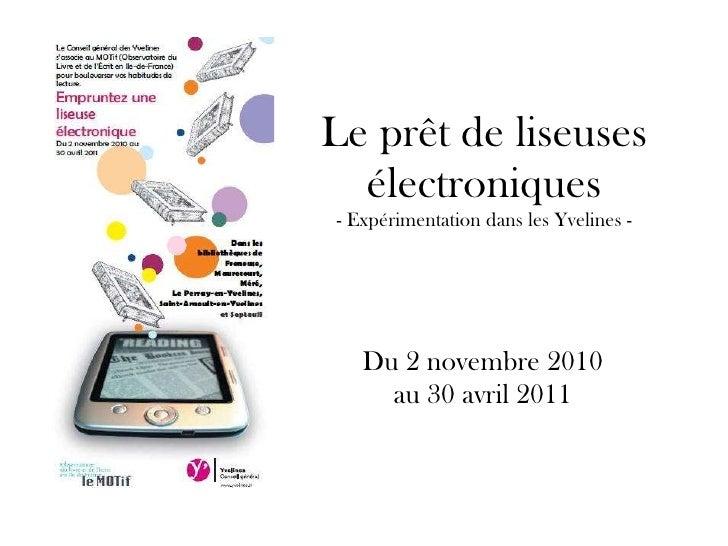 Le prêt de liseuses électroniques - Expérimentation dans les Yvelines - Du 2 novembre 2010 au 30 avril 2011