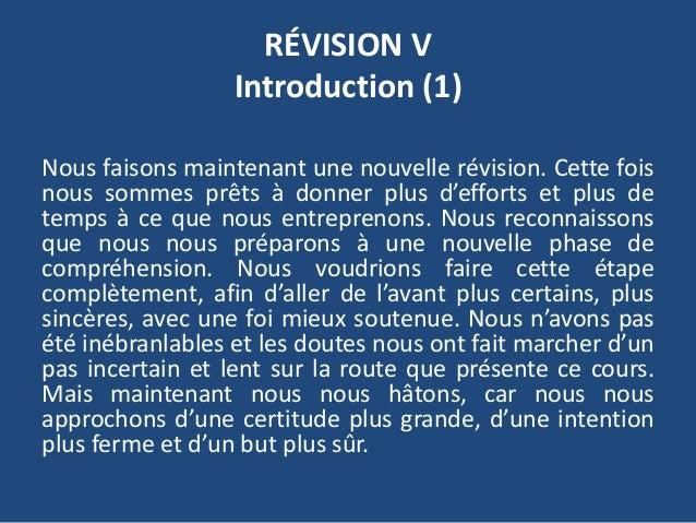 RÉVISION V Introduction (1) Nous faisons maintenant une nouvelle révision. Cette fois nous sommes prêts à donner plus d'ef...