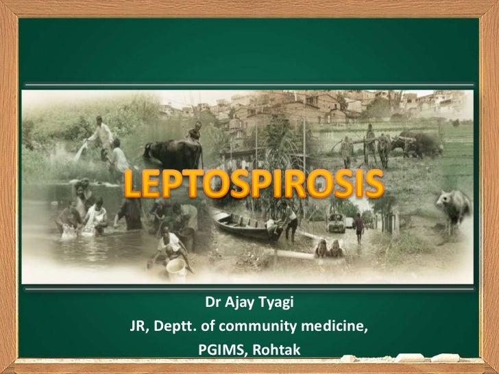 Dr Ajay TyagiJR, Deptt. of community medicine,          PGIMS, Rohtak