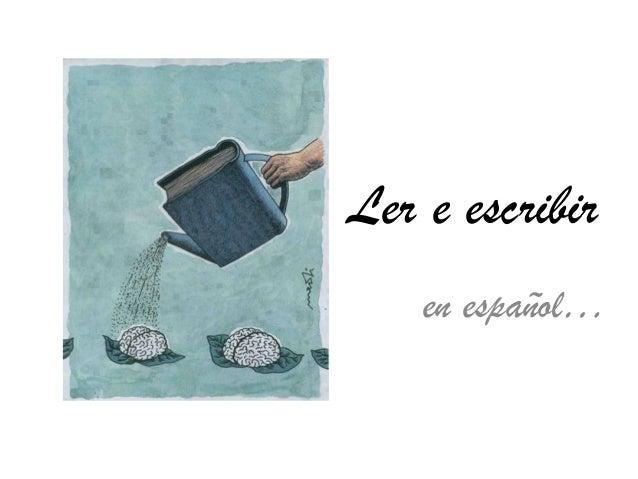 Ler e escribir en español…