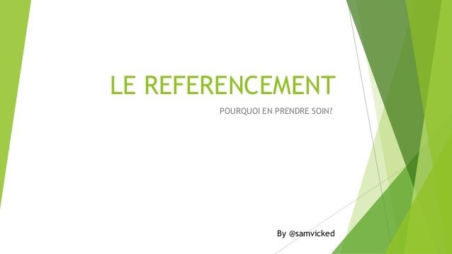 LE REFERENCEMENT POURQUOI EN PRENDRE SOIN?  By @samvicked