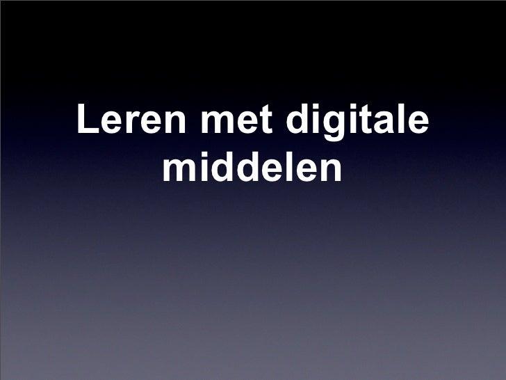 Leren met digitale     middelen