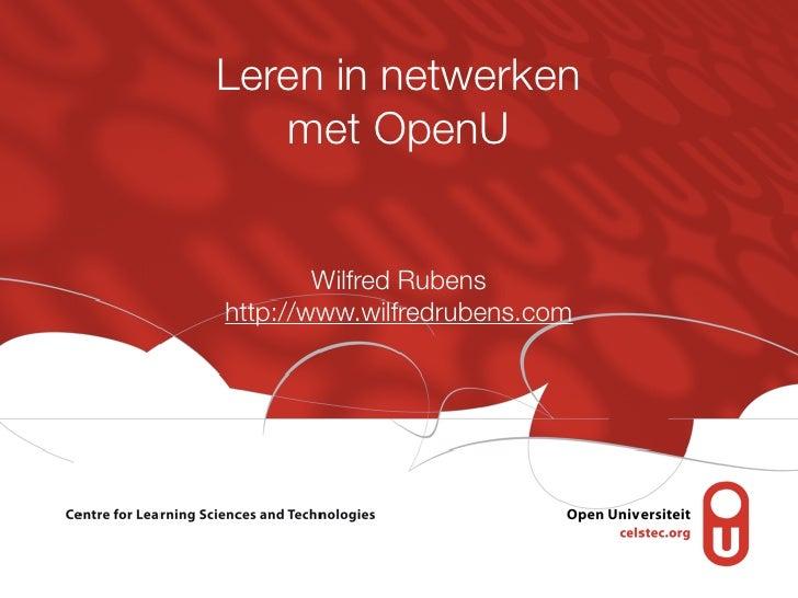 Leren in netwerken   met OpenU        Wilfred Rubenshttp://www.wilfredrubens.com