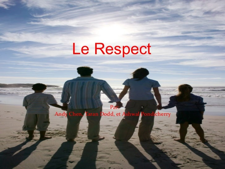 Le Respect Par:  Andy Chen, Taran Dodd, et Ashwal Pondicherry