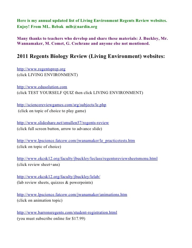 Here is my annual updated list of Living Environment Regents Review websites.Enjoy! From ML. Bebak mlb@nardin.orgMany than...