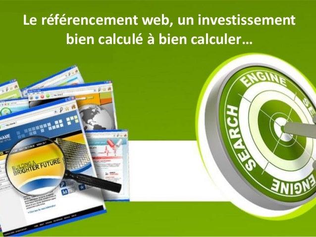Le référencement web, un investissement bien calculé à bien calculer…