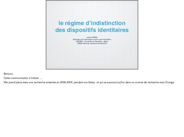 le régime d'indistinction des dispositifs identitaires Julien PIERRE  Sciences de l'information et de la communication  GR...