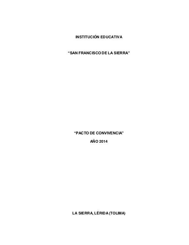 """INSTITUCIÓN EDUCATIVA  """"SAN FRANCISCO DE LA SIERRA""""  """"PACTO DE CONVIVENCIA""""  AÑO 2014  LA SIERRA, LÉRIDA (TOLIMA)"""