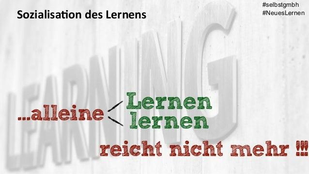 Sozialisa(on des Lernens  …alleine reicht nicht mehr !!! Lernen lernen #selbstgmbh #NeuesLernen