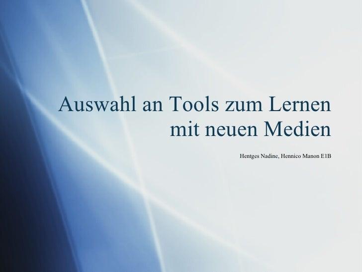 Auswahl an Tools zum Lernen  mit neuen Medien Hentges Nadine, Hennico Manon E1B