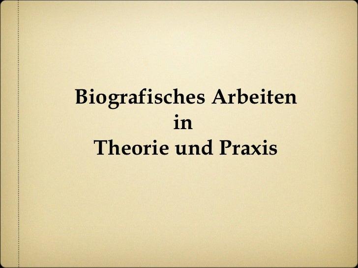 Biografisches Arbeiten in  Theorie und Praxis