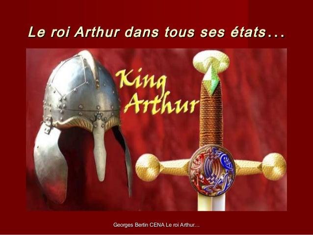 Georges Bertin CENA Le roi Arthur…Georges Bertin CENA Le roi Arthur… Le roi Arthur dans tous ses étatsLe roi Arthur dans t...