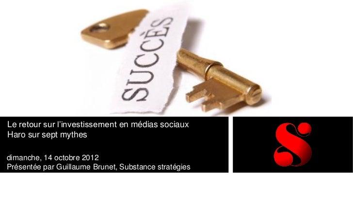 Le retour sur l'investissement en médias sociauxHaro sur sept mythesdimanche, 14 octobre 2012Présentée par Guillaume Brune...