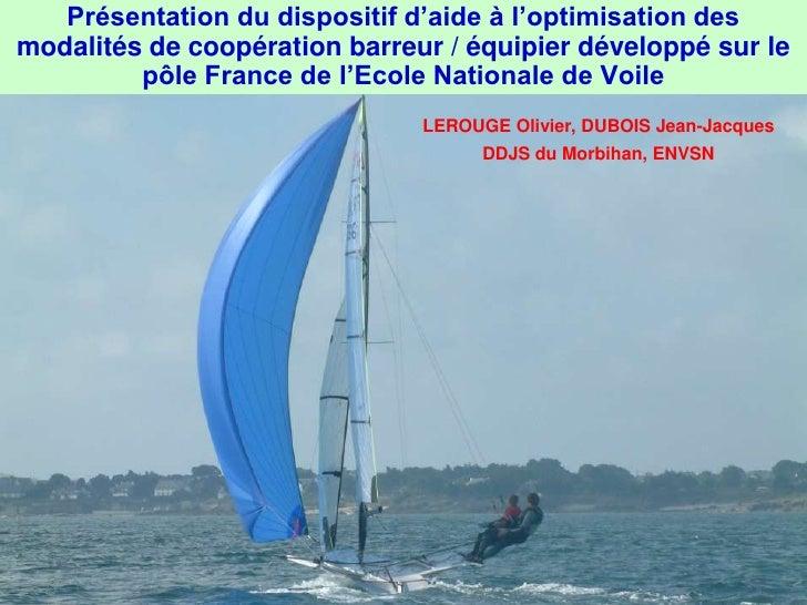 Présentation du dispositif d'aide à l'optimisation des modalités de coopération barreur / équipier développé sur le       ...