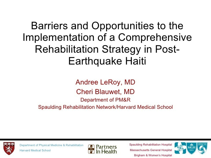 Barriers and Opportunities to the Implementation of a Comprehensive Rehabilitation Strategy in Post-Earthquake Haiti Andre...