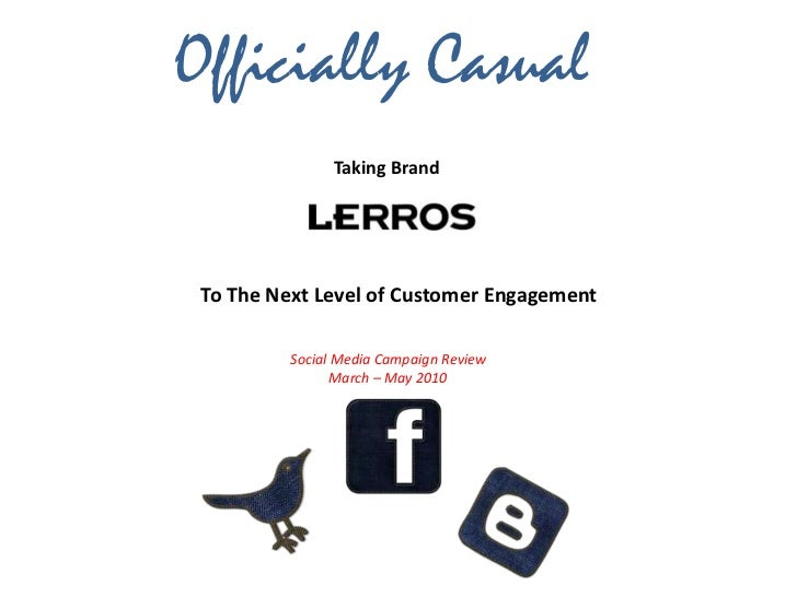 Officially Casual<br />Taking Brand <br />To The Next Level of Customer Engagement <br />Social Media Campaign Review <br ...