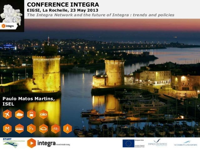 CONFERENCE INTEGRAEIGSI, La Rochelle, 23 May 2013The Integra Network and the future of Integra : trends and policiesCONFER...