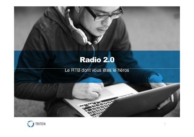 Radio 2.0 Le RTB dont vous êtes le héros  1