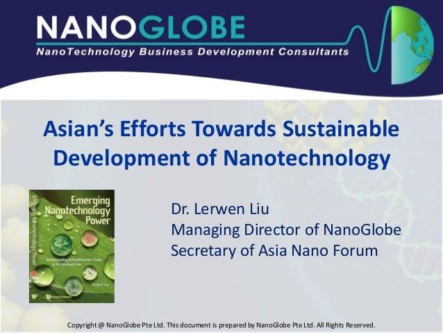 Lerwen Liu_Asian's efforts towards sustainable development of nanotechnology