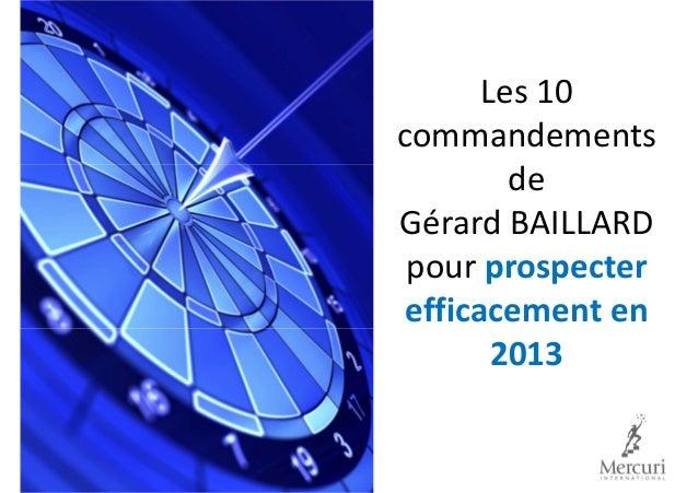 Les 10commandementsdeGérard BAILLARDpour prospecterefficacement en2013