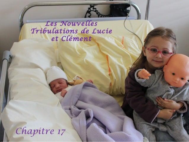 Les Nouvelles Tribulations de Lucie et Clément  Chapitre 17