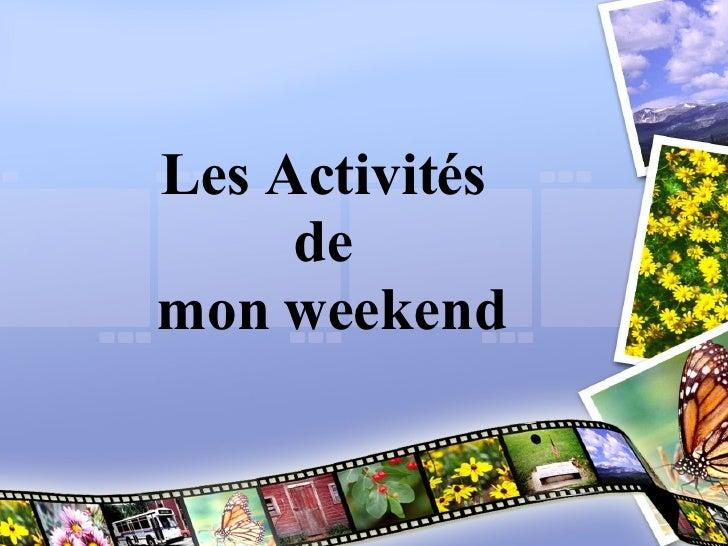 Les Activit és  de  mon weekend