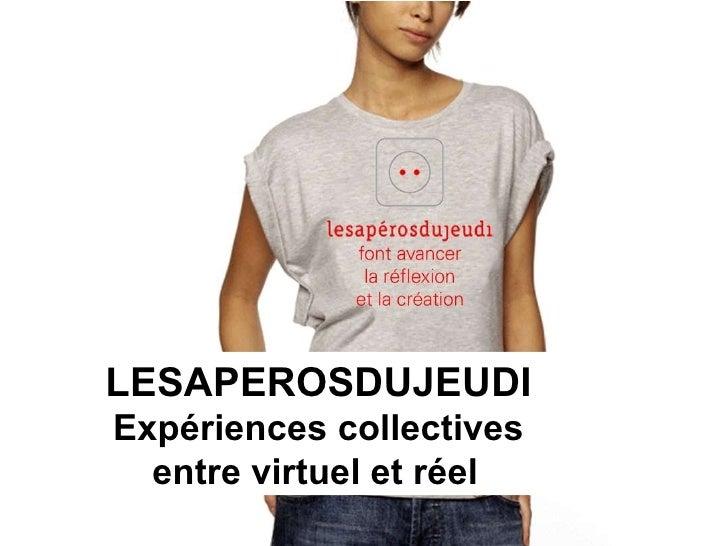LESAPEROSDUJEUDI Expériences collectives entre virtuel et réel