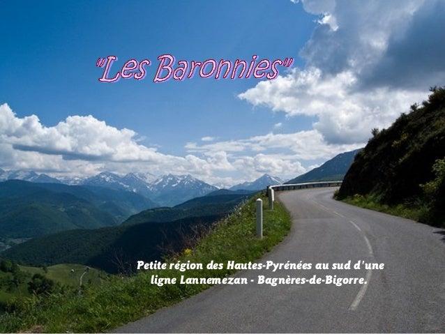 Petite région des Hautes-Pyrénées au sud d'une ligne Lannemezan - Bagnères-de-Bigorre.
