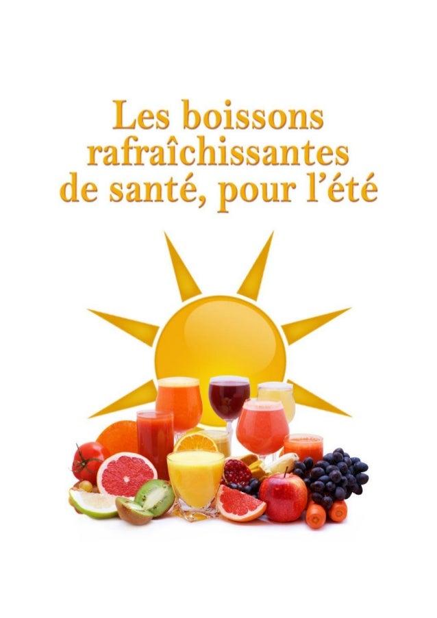 Les boissons rafraîchissantes de santé, pour l'été  Table des matières En été, il faut boire ! ..............................