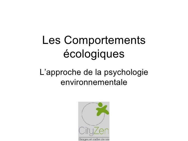 Les Comportements écologiques L'approche de la psychologie environnementale