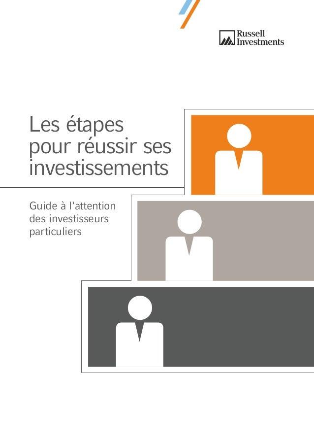 Les étapes pour réussir ses investissements Guide à l'attention des investisseurs particuliers
