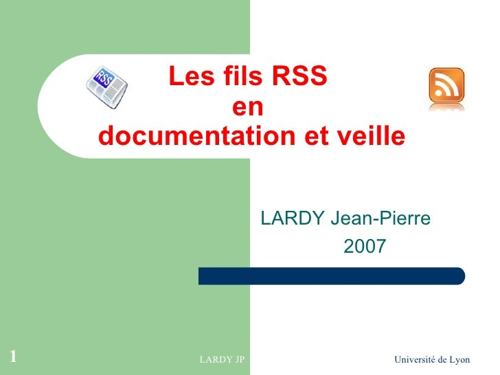 Les fils RSS  en  documentation et veille LARDY Jean-Pierre 2007