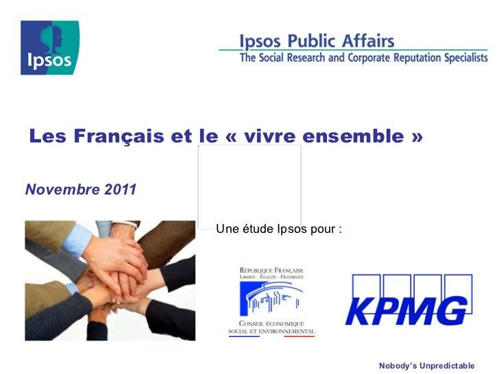 Novembre 2011 Les Français et le «vivre ensemble» Une étude Ipsos pour :
