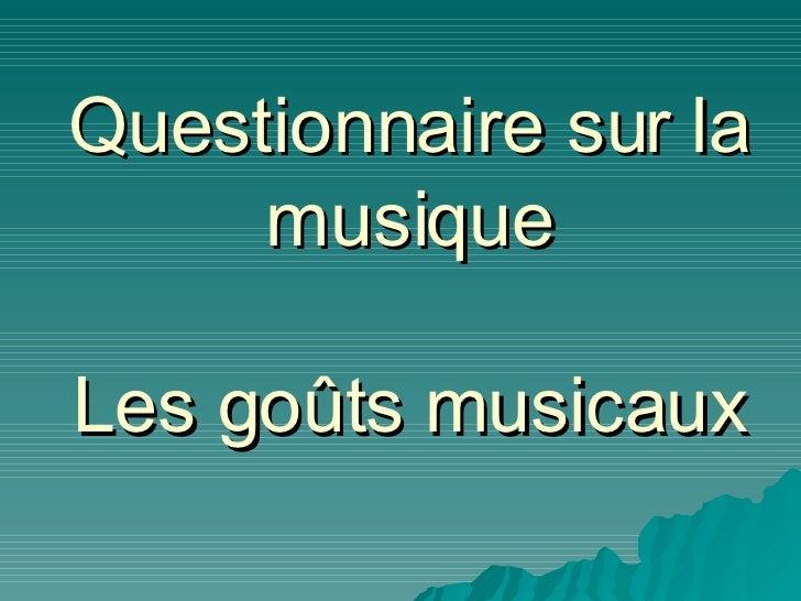 Questionnaire sur la musique Les goûts musicaux