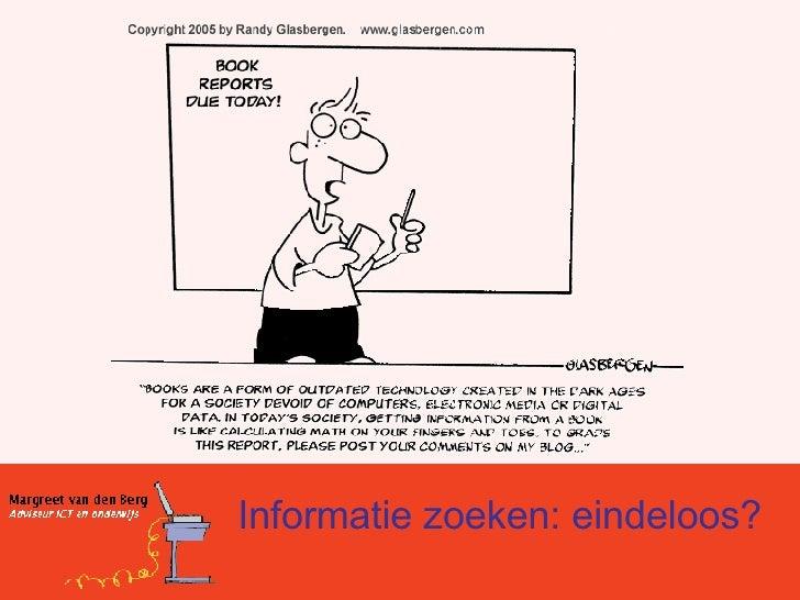 Informatie zoeken: eindeloos?