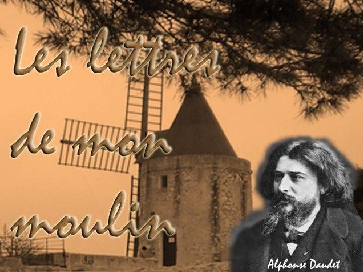 Cette lettre d'       Alphonse Daudet, est diffusée en mode manuel.Pour vous permettre de suivre lefil du conteur, en l'oc...