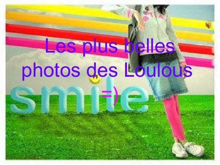 Les plus belles photos des Loulous   =)