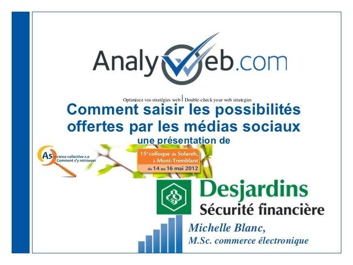 |       Optimisez vos stratégies web Double-check your web strategiesComment saisir les possibilitésoffertes par les média...