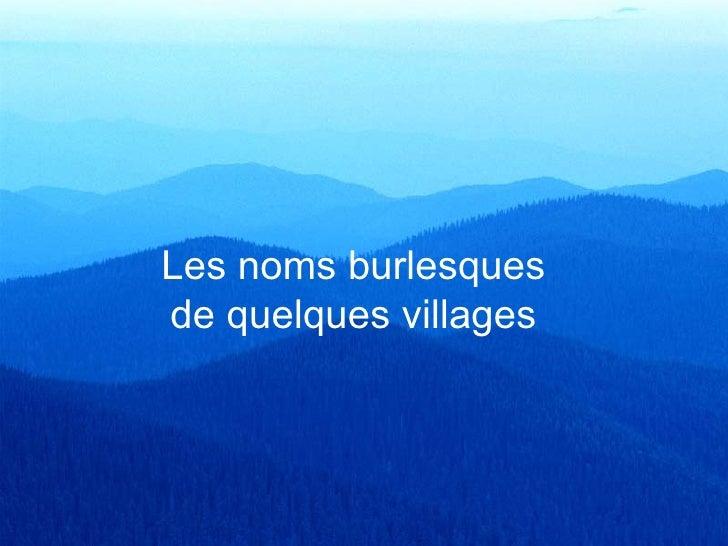 Les noms burlesques de quelques villages