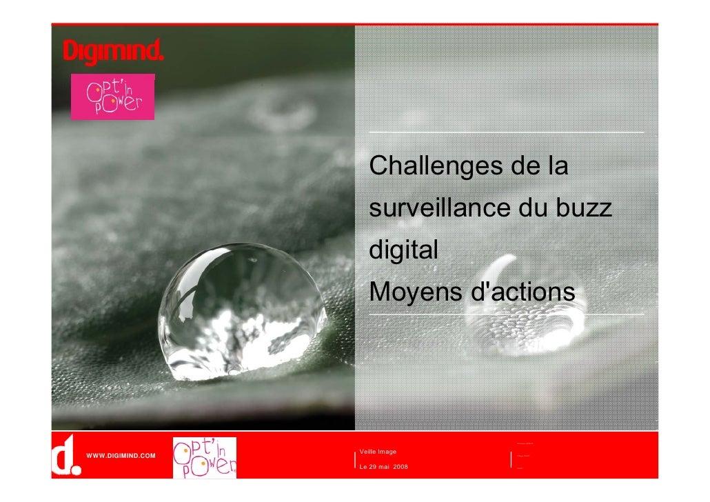 Challenges de la                       surveillance du buzz                       digital                       Moyens d'a...