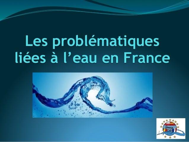 Les problématiques liées à l'eau en France