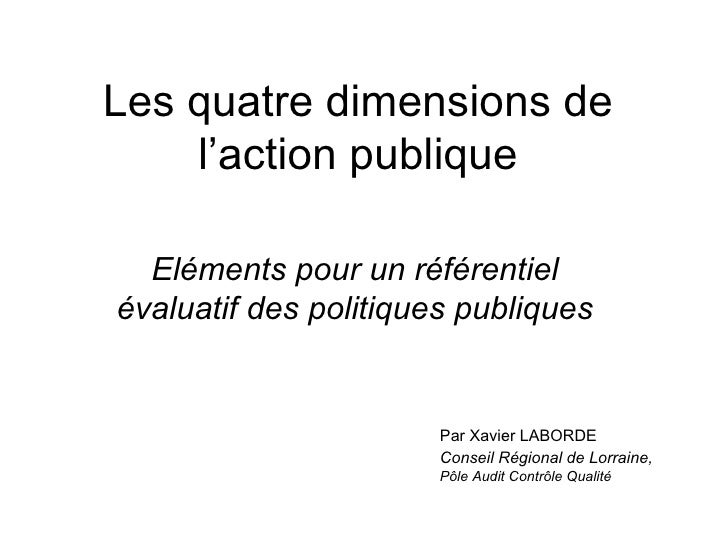 Les quatre dimensions de l'action publique Eléments pour un référentiel évaluatif des politiques publiques Par Xavier LABO...