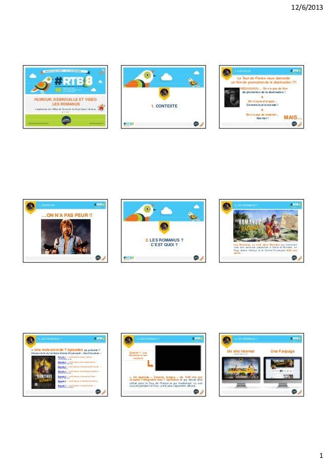 12/6/2013  1. CONTEXTE  Le Tour de France nous demande un film de promotion de la destination !?! HEUUUUUUU…. On n'a pas d...