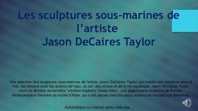 Une sélection des sculptures sous-marines de l'artiste Jason DeCaires Taylor, qui installe ses créations sous la mer, les ...