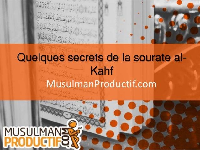Quelques secrets de la sourate al-KahfMusulmanProductif.com